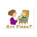 Got Pizza? Mini Poster Print