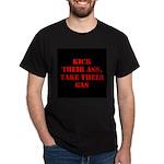 Kick Their Ass, Take Their Ga Dark T-Shirt