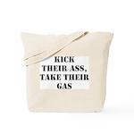 Kick Their Ass, Take Their Ga Tote Bag