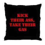 Kick Their Ass, Take Their Ga Throw Pillow