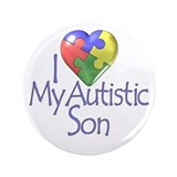 "My Autistic Son 3.5"" Button"