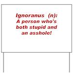 Ignoranus Yard Sign