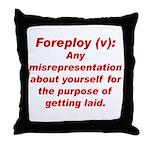 Foreploy Throw Pillow
