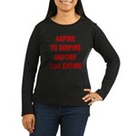 Aspire Inspire Expire Women's Long Sleeve Dark T-S