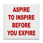 Aspire Inspire Expire Tile Coaster