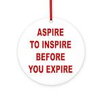 Aspire Inspire Expire Ornament (Round)