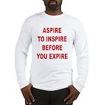 Aspire Inspire Expire Long Sleeve T-Shirt