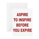 Aspire Inspire Expire Greeting Card
