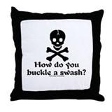 Buckle A Swash? Throw Pillow