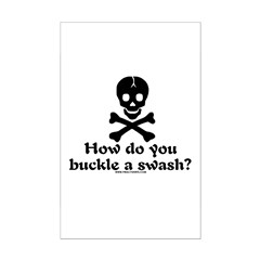 Buckle A Swash? Posters