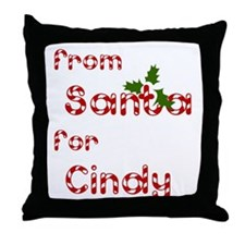 From Santa For Cindy Throw Pillow