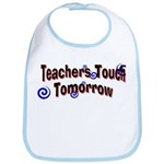 Teachers touch Tomorrow Bib