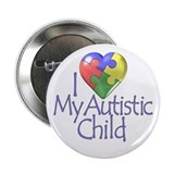 "My Autistic Child 2.25"" Button"
