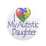 "My Autistic Daughter 3.5"" Button (100 pack)"
