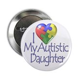 "My Autistic Daughter 2.25"" Button (100 pack)"