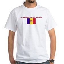 25 PERCENT ANDORRAN IS BETTER Shirt