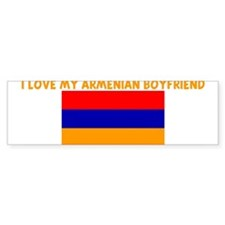 I LOVE MY ARMENIAN BOYFRIEND Bumper Bumper Sticker