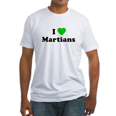 I Love Martians Fitted T-Shirt