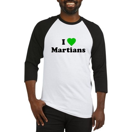 I Love Martians Baseball Jersey