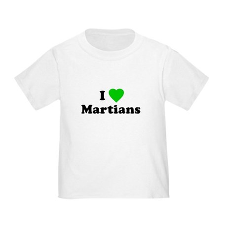 I Love Martians Toddler T-Shirt