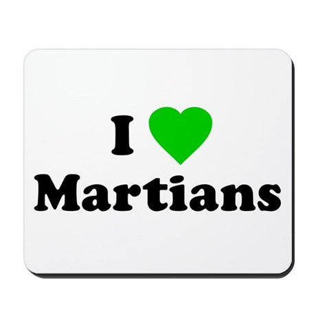 I Love Martians Mousepad