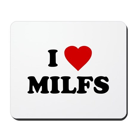I Love MILFS Mousepad