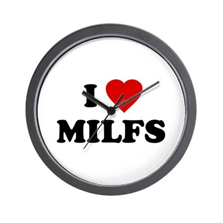 I Love MILFS Wall Clock