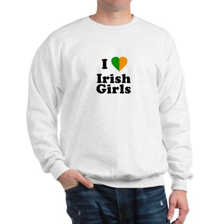 I Love Irish Girls Sweatshirt