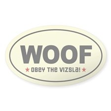 WOOF- Obey the Vizsla! Oval Decal