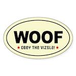 WOOF- Obey the Vizsla! Oval Sticker