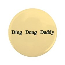 """Ding Dong Daddy 3.5"""" Button"""