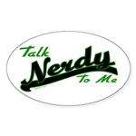 Talk Nerdy To Me Oval Sticker