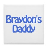 Braydon's Daddy Tile Coaster