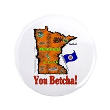 "MN-Betcha! 3.5"" Button"
