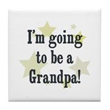 I'm going to be a Grandpa! Tile Coaster