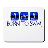 BORN TO SWIM Mousepad