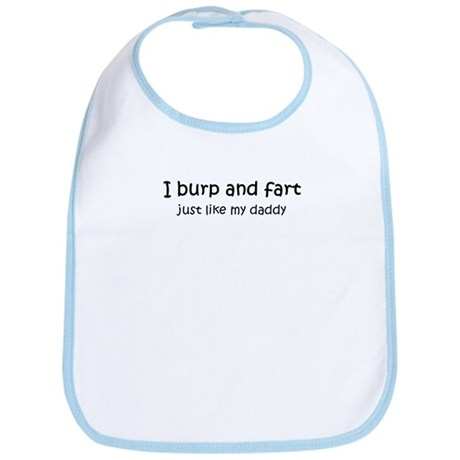 Burp and fart like daddy Bib