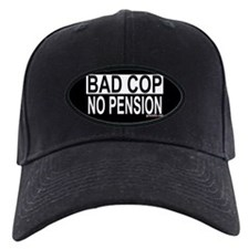 Bad Cop: No Pension Baseball Hat