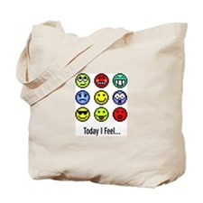 Today I Feel... Tote Bag
