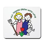 All Thing Grow with Love Mousepad
