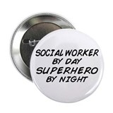 "Social Worker Day Superhero Night 2.25"" Button"