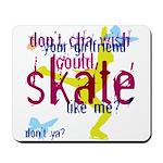 Skate Like Me? Ice Skating Mousepad
