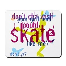 Skate Like Me? Ice Skating Mousepad