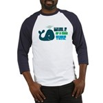 Whale of a Good Time Baseball Jersey