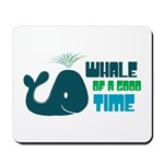 Whale of a Good Time Mousepad