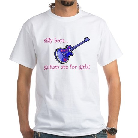 White T-Shirt--guitars are for girls