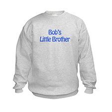 Bob's Little Brother Sweatshirt