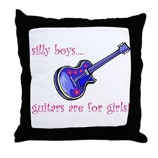 Throw Pillow--Silly boys...guitars are for girls