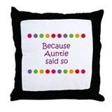 Because Auntie said so Throw Pillow