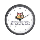 &quot;Librarians Don't Retire&quot; Wall Clock